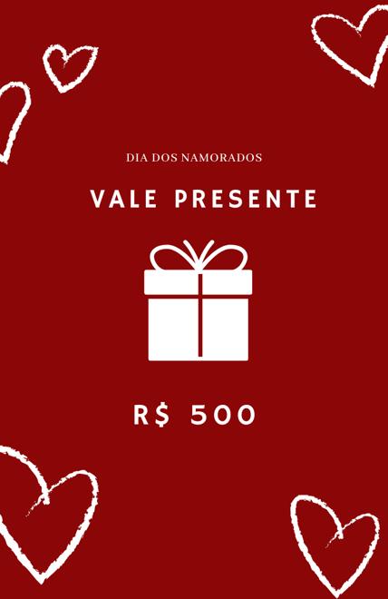 Vale Presente dia dos Namorados R$500